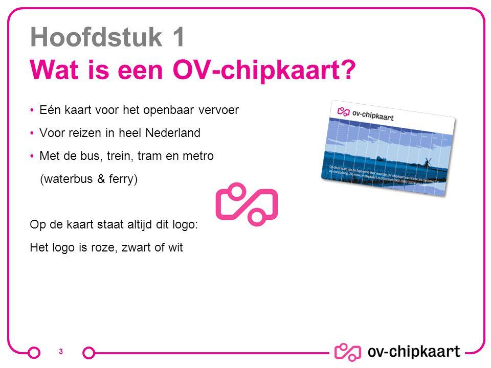 Hoofdstuk 1 Wat is een OV-chipkaart