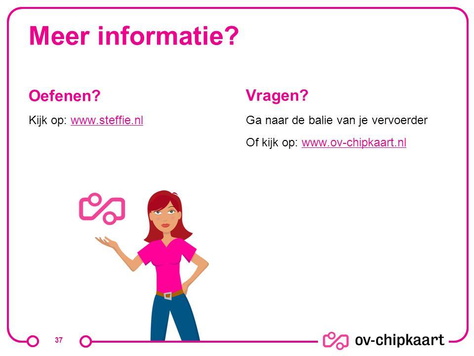 Meer informatie Oefenen Vragen Kijk op: www.steffie.nl