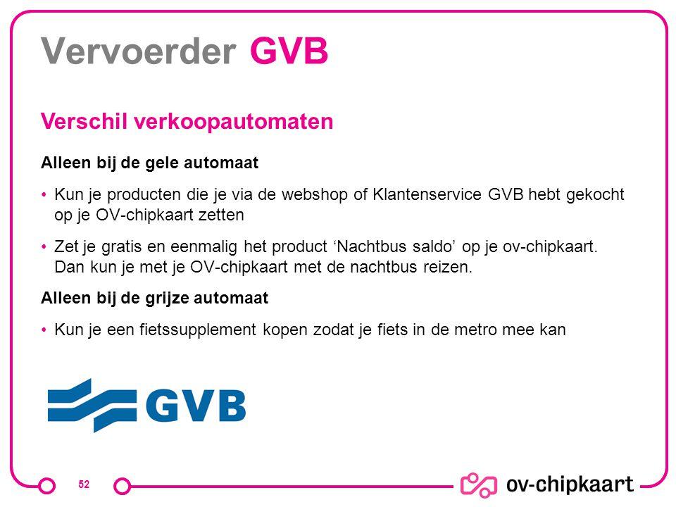 Vervoerder GVB Verschil verkoopautomaten Alleen bij de gele automaat