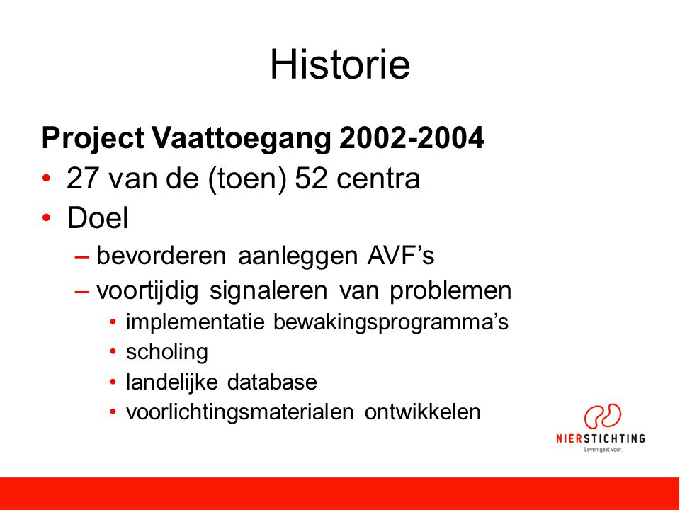 Historie Project Vaattoegang 2002-2004 27 van de (toen) 52 centra Doel