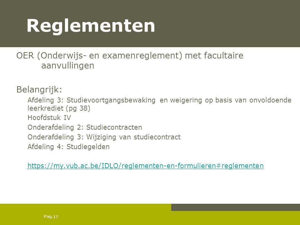 Reglementen OER (Onderwijs- en examenreglement) met facultaire aanvullingen. Belangrijk:
