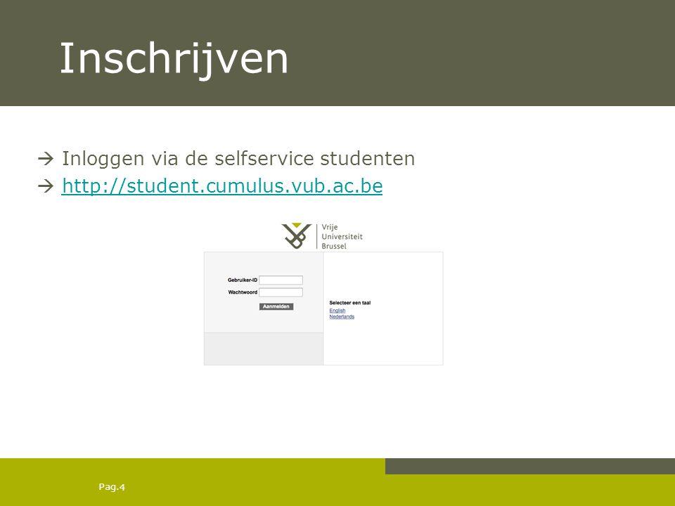 Inschrijven Inloggen via de selfservice studenten