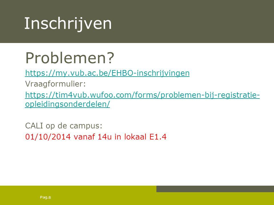 Inschrijven Problemen https://my.vub.ac.be/EHBO-inschrijvingen