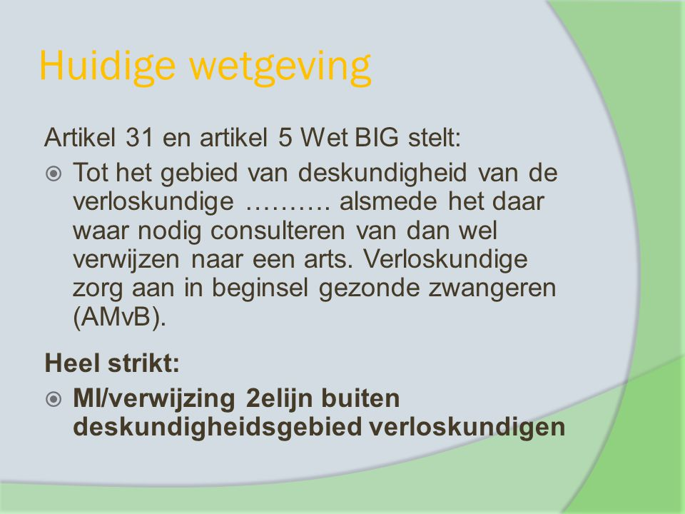 Huidige wetgeving Artikel 31 en artikel 5 Wet BIG stelt: