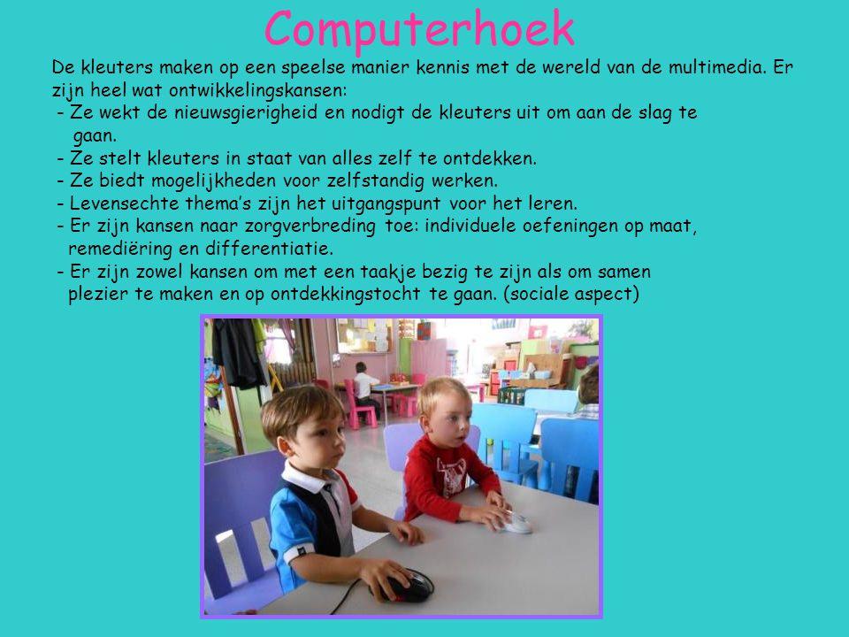 Computerhoek De kleuters maken op een speelse manier kennis met de wereld van de multimedia.