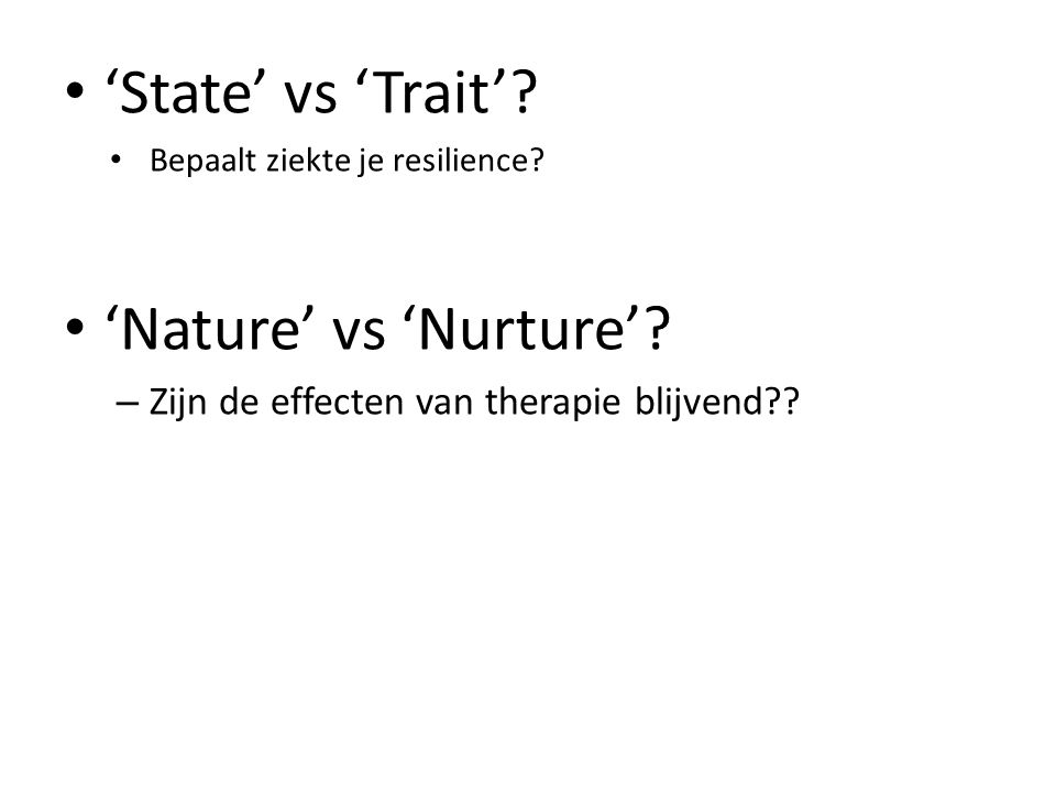 'State' vs 'Trait' 'Nature' vs 'Nurture'