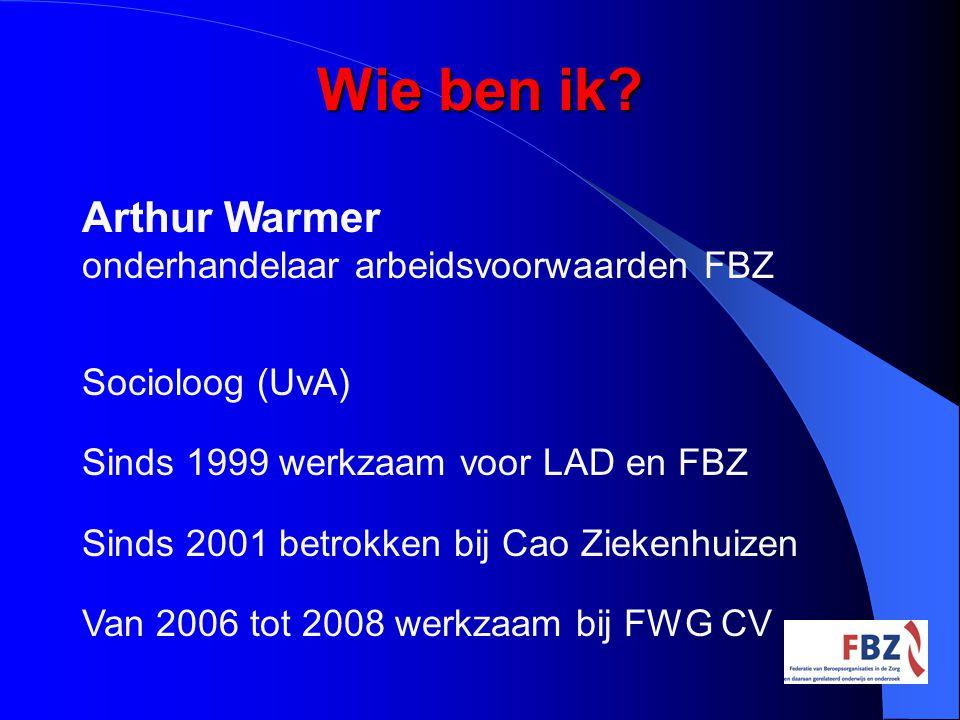 Wie ben ik Arthur Warmer onderhandelaar arbeidsvoorwaarden FBZ