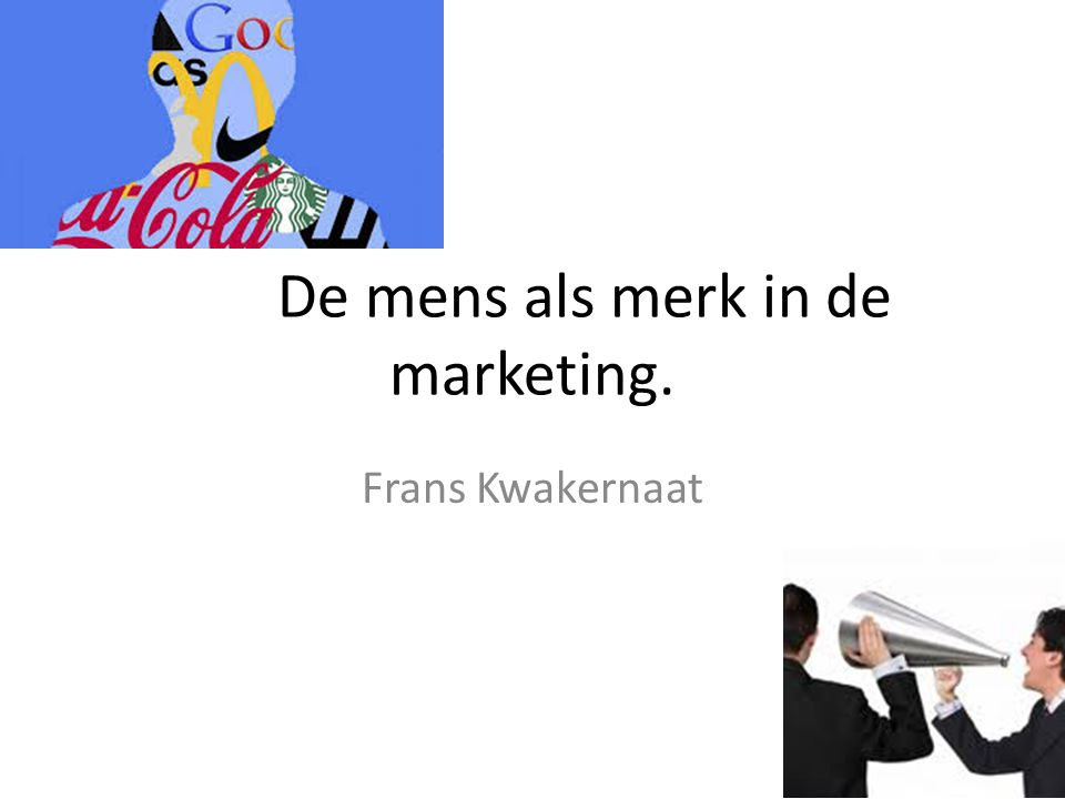 De mens als merk in de marketing.