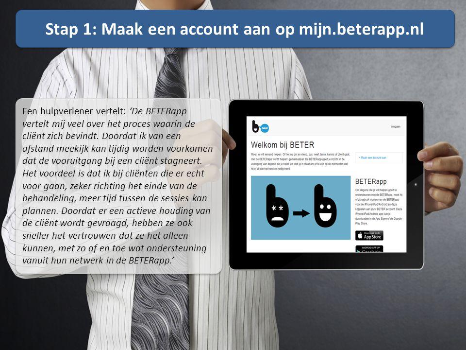 Stap 1: Maak een account aan op mijn.beterapp.nl