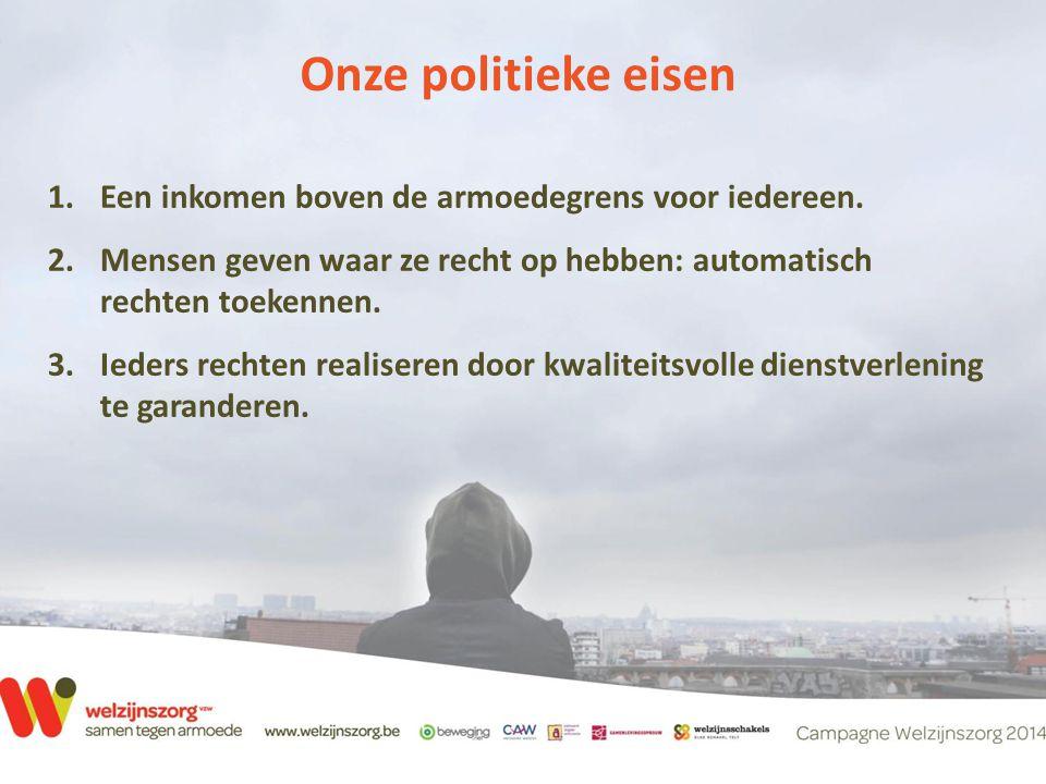 Onze politieke eisen Een inkomen boven de armoedegrens voor iedereen.