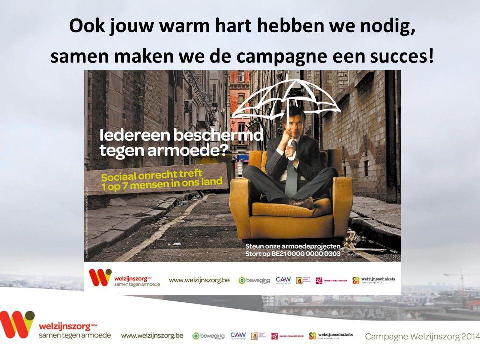 Ook jouw warm hart hebben we nodig, samen maken we de campagne een succes!