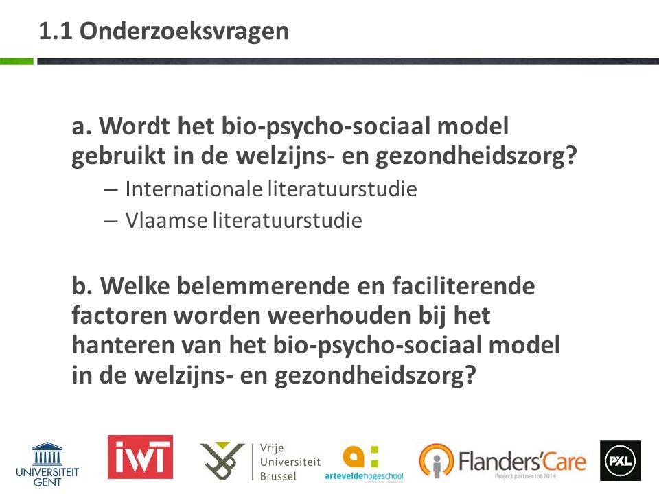 1.1 Onderzoeksvragen a. Wordt het bio-psycho-sociaal model gebruikt in de welzijns- en gezondheidszorg