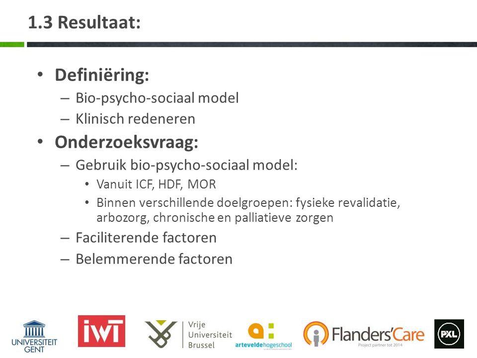 1.3 Resultaat: Definiëring: Onderzoeksvraag: Bio-psycho-sociaal model