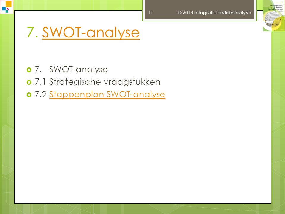 7. SWOT-analyse 7. SWOT-analyse 7.1 Strategische vraagstukken
