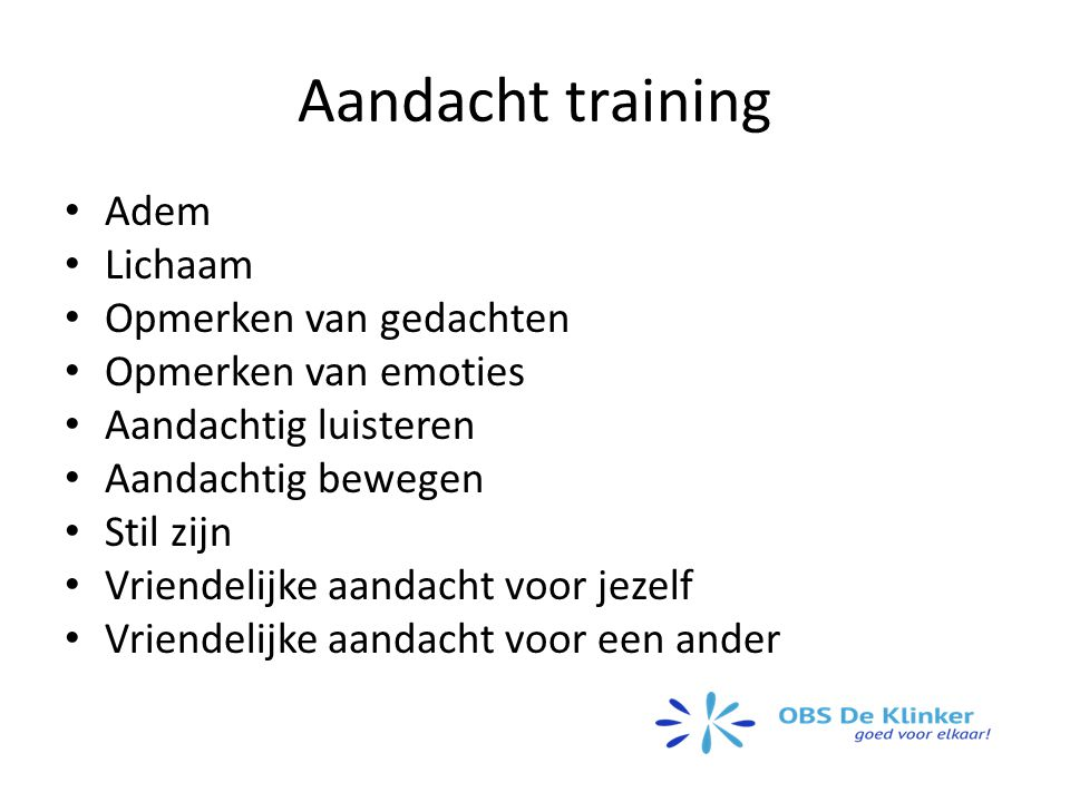 Aandacht training Adem Lichaam Opmerken van gedachten