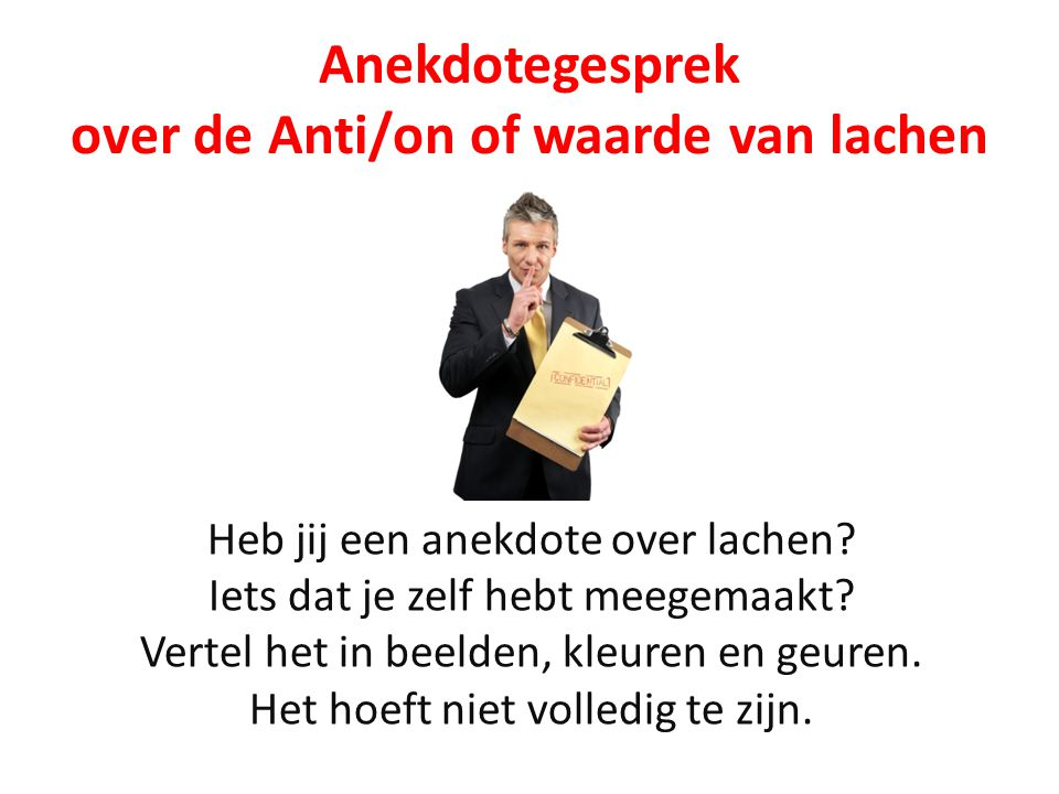 Anekdotegesprek over de Anti/on of waarde van lachen