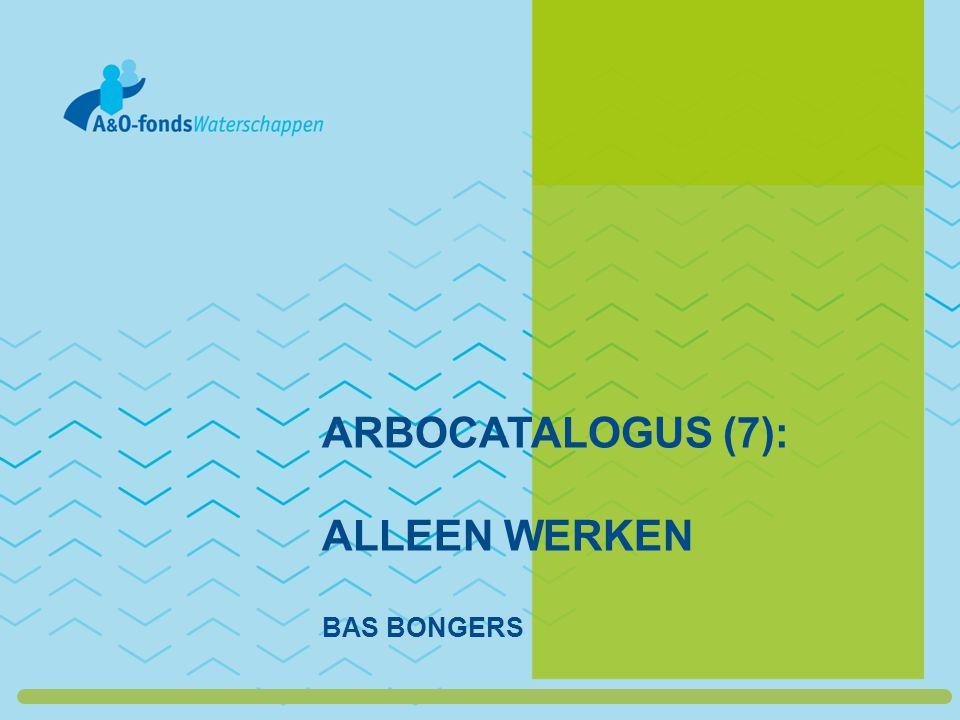 ARBOCATALOGUS (7): ALLEEN WERKEN BAS BONGERS