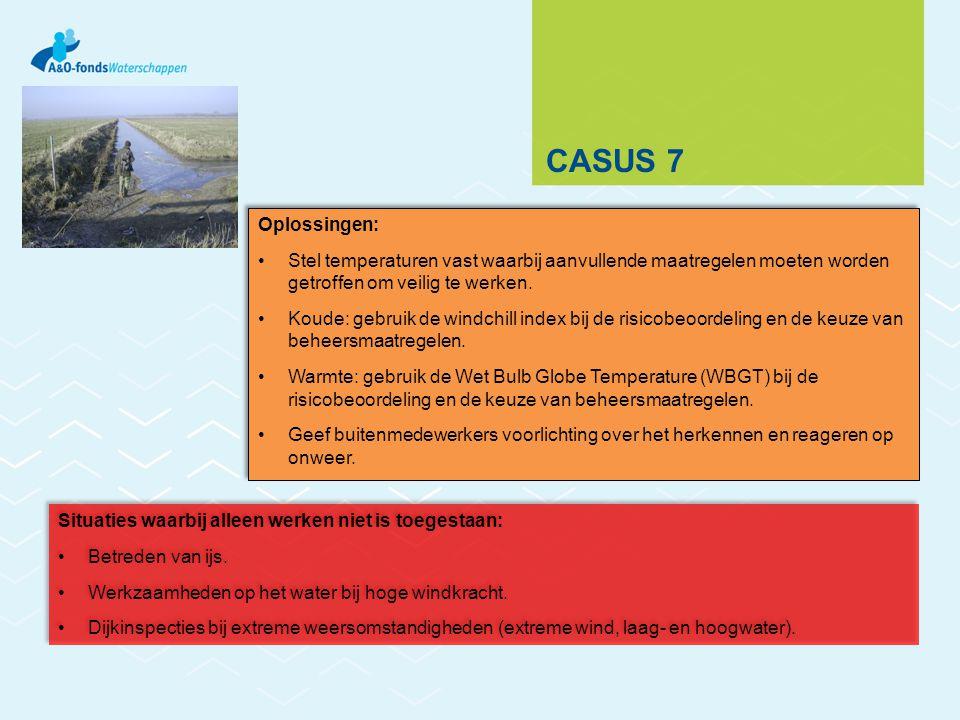 CASUS 7 Oplossingen: Stel temperaturen vast waarbij aanvullende maatregelen moeten worden getroffen om veilig te werken.