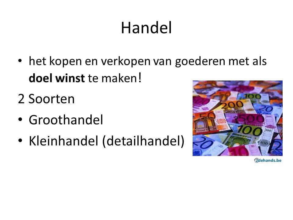 Handel 2 Soorten Groothandel Kleinhandel (detailhandel)