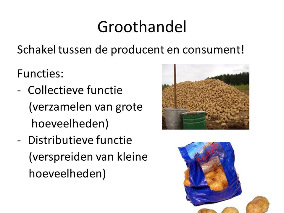 Groothandel Schakel tussen de producent en consument! Functies: