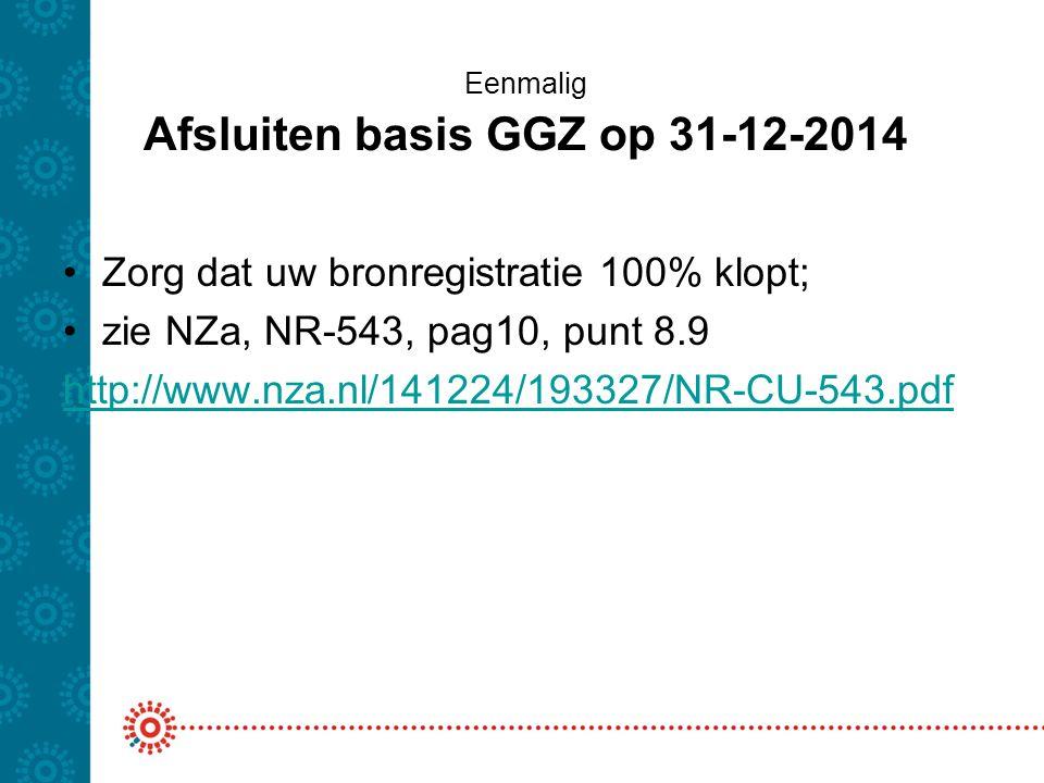 Eenmalig Afsluiten basis GGZ op 31-12-2014