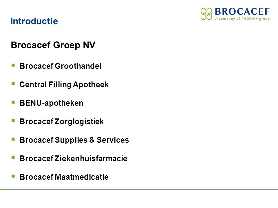 Introductie Brocacef Groep NV Brocacef Groothandel