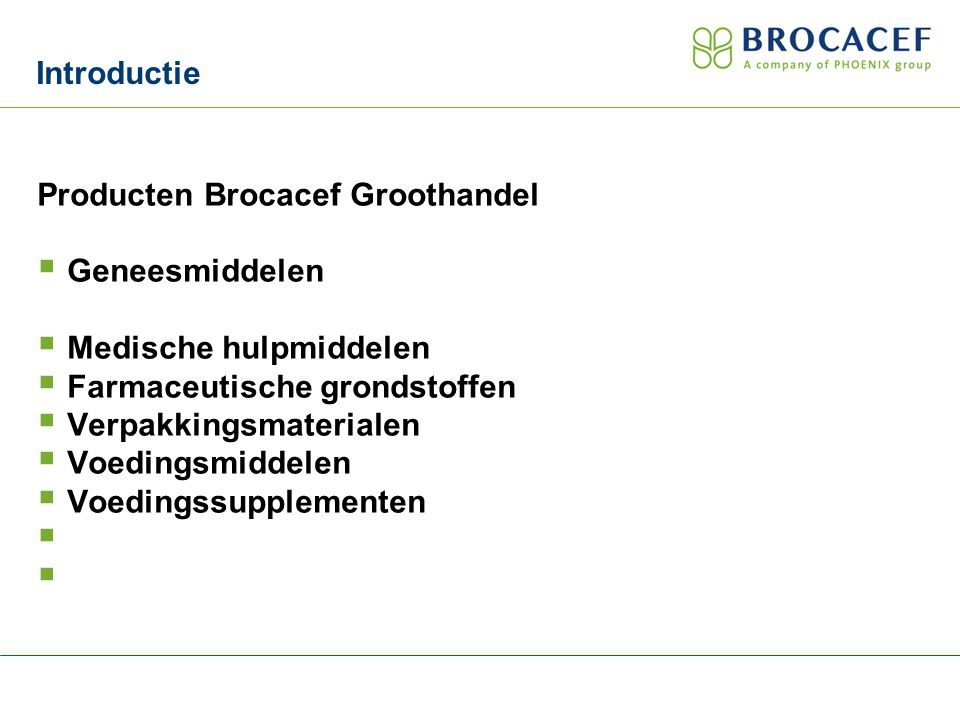 Introductie Producten Brocacef Groothandel. Geneesmiddelen. Medische hulpmiddelen. Farmaceutische grondstoffen.