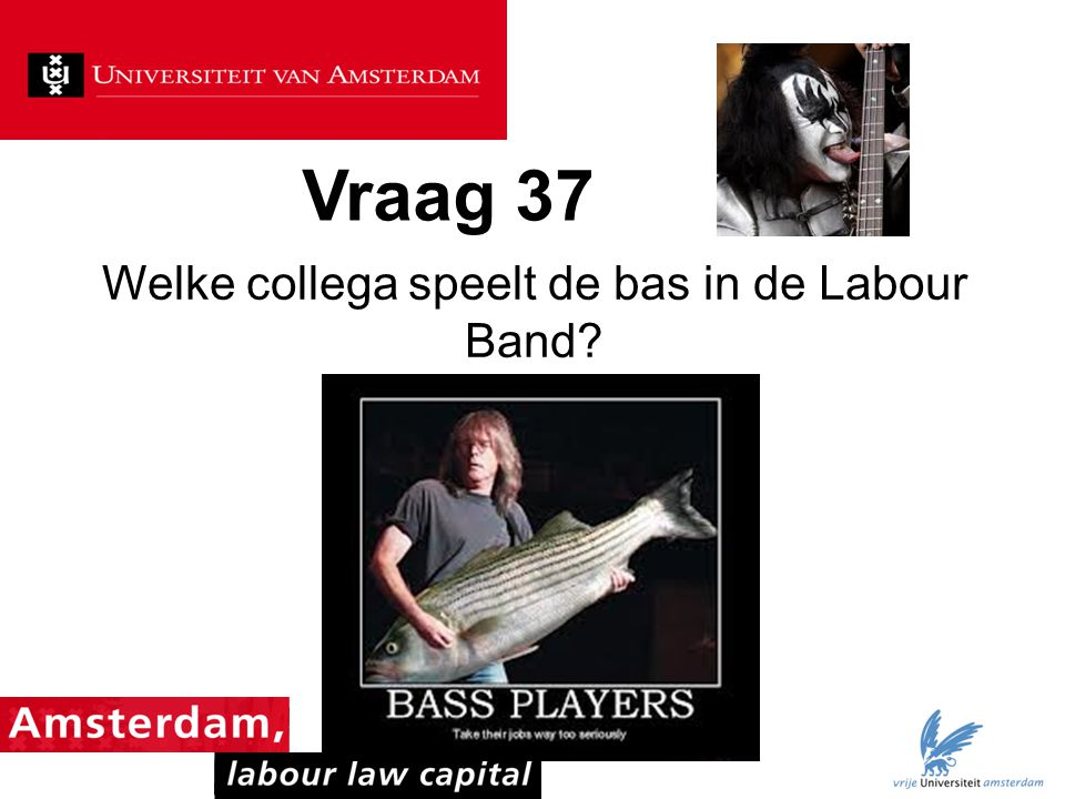 Welke collega speelt de bas in de Labour Band