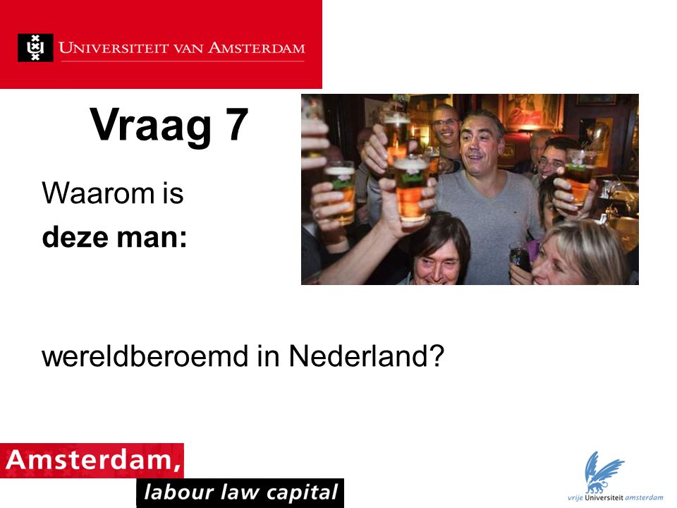 Waarom is deze man: wereldberoemd in Nederland
