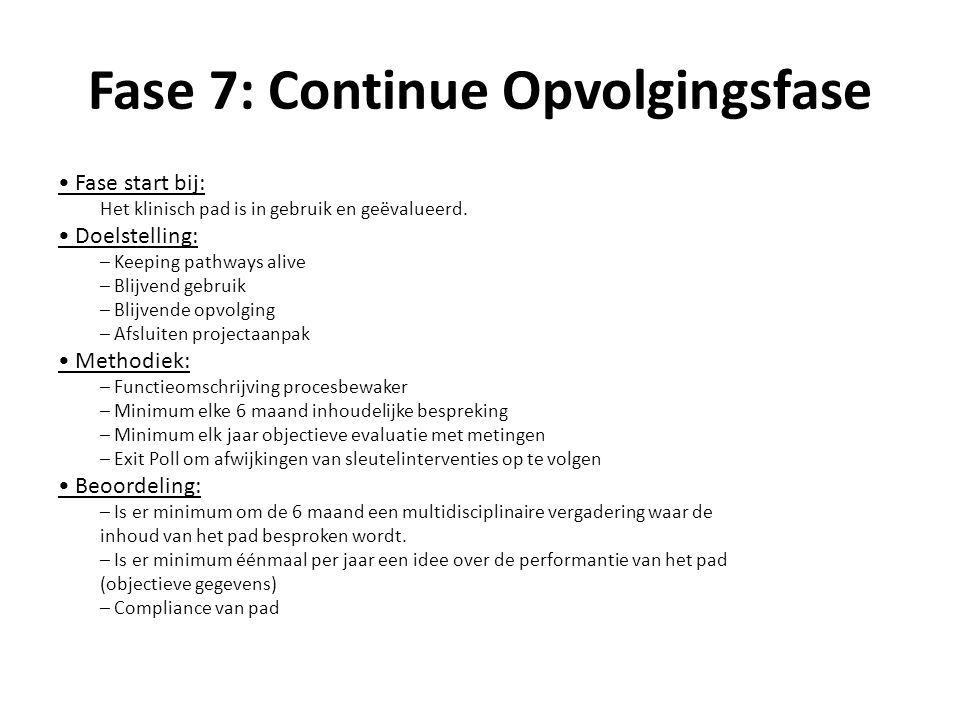 Fase 7: Continue Opvolgingsfase