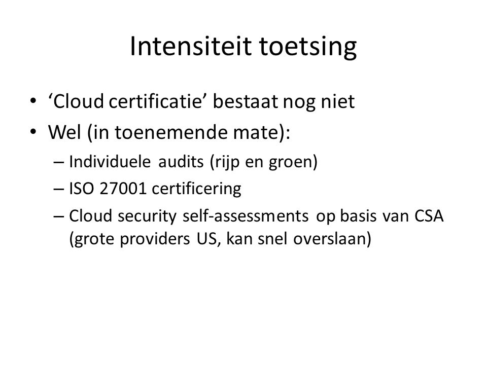 Intensiteit toetsing 'Cloud certificatie' bestaat nog niet