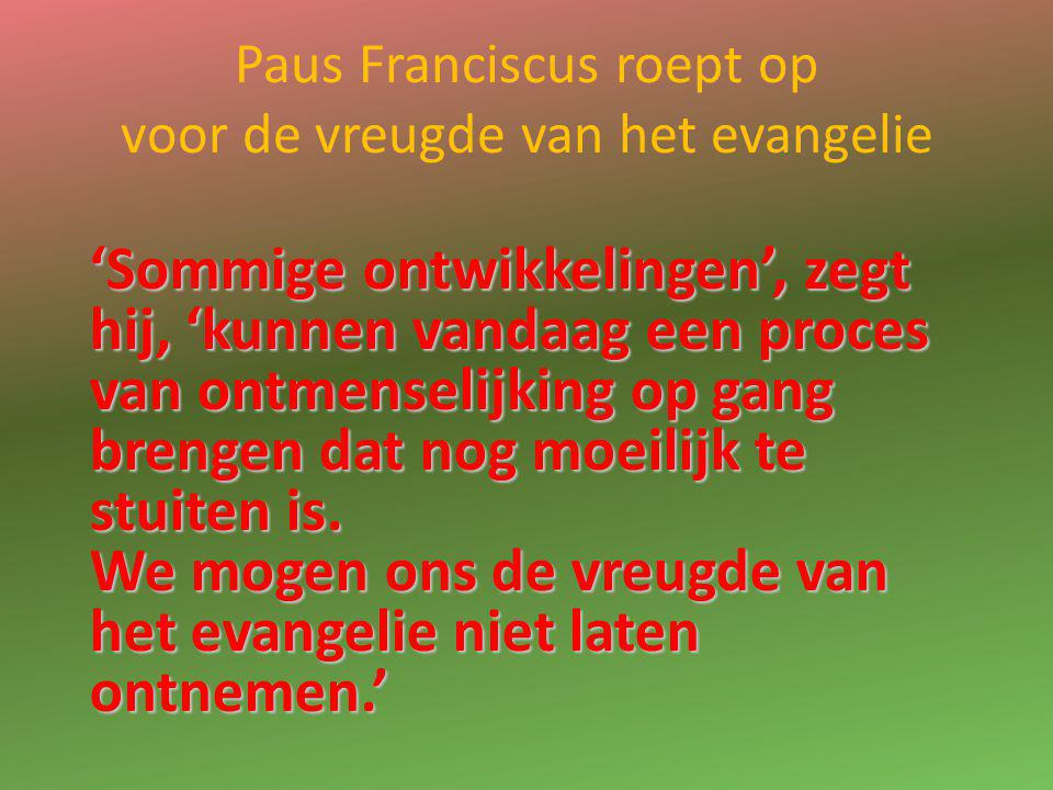 Paus Franciscus roept op voor de vreugde van het evangelie
