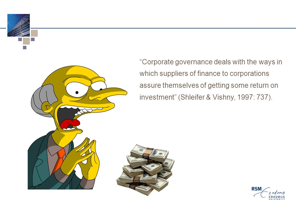 Corporate governance deals with the ways in which suppliers of finance to corporations assure themselves of getting some return on investment (Shleifer & Vishny, 1997: 737).