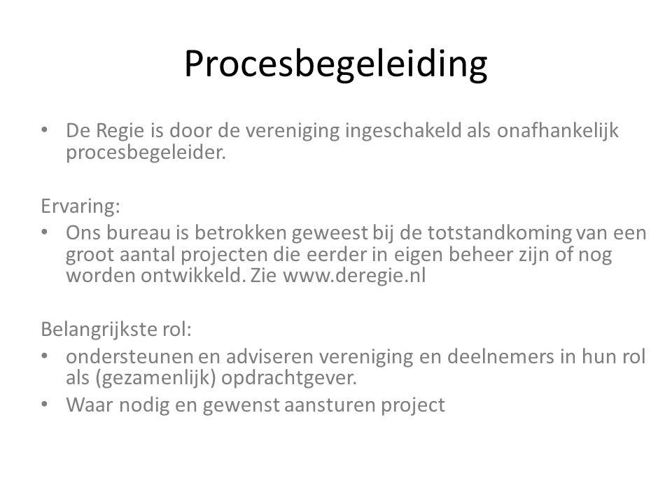Procesbegeleiding De Regie is door de vereniging ingeschakeld als onafhankelijk procesbegeleider. Ervaring: