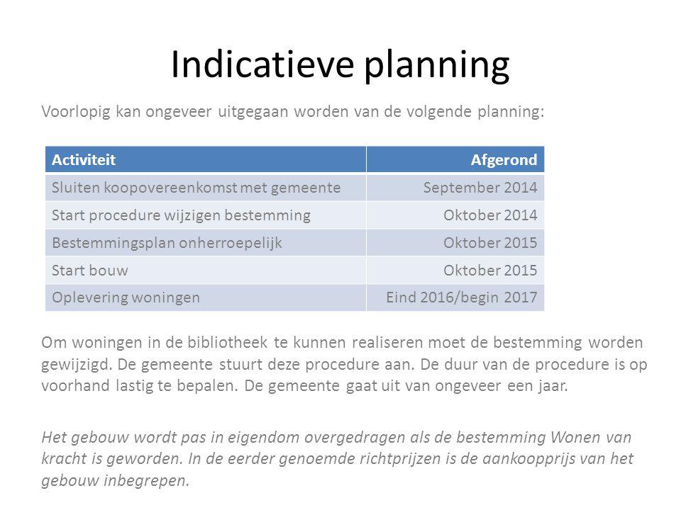 Indicatieve planning Voorlopig kan ongeveer uitgegaan worden van de volgende planning: