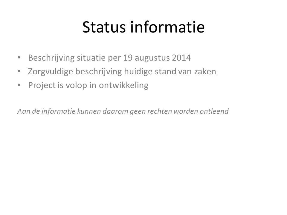 Status informatie Beschrijving situatie per 19 augustus 2014