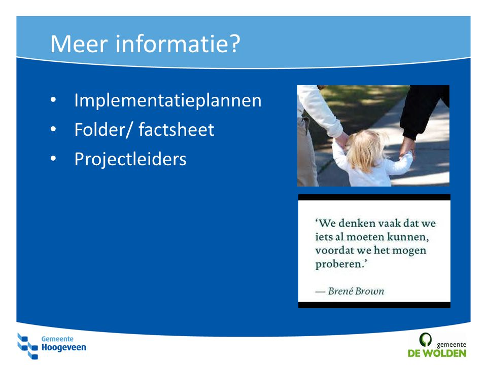 Meer informatie Implementatieplannen Folder/ factsheet Projectleiders