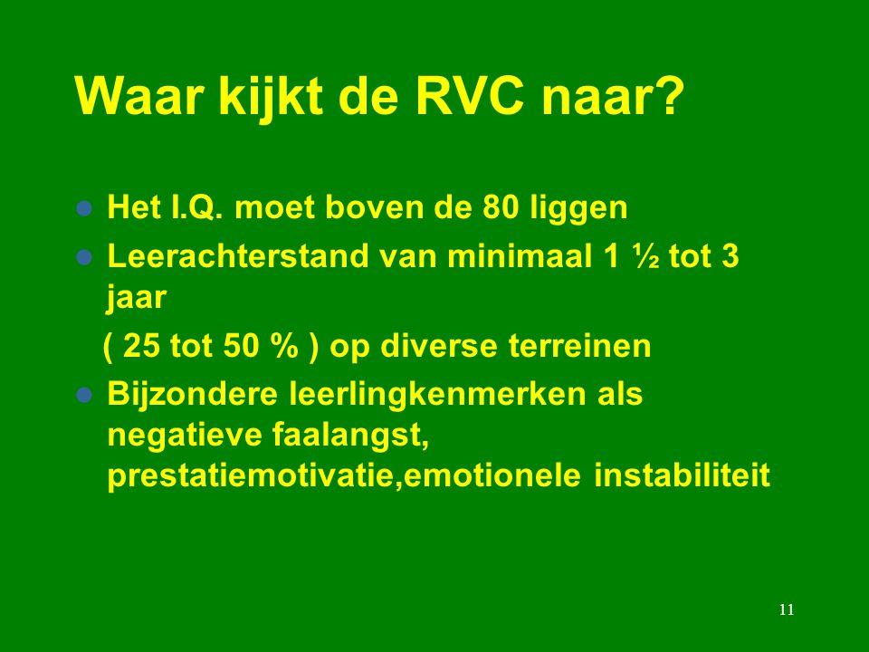 Waar kijkt de RVC naar Het I.Q. moet boven de 80 liggen