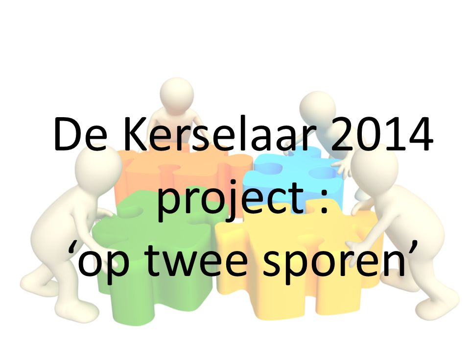 De Kerselaar 2014 project : 'op twee sporen'