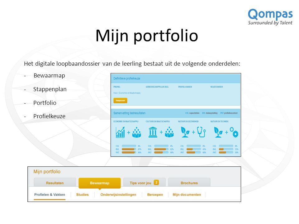 Mijn portfolio Het digitale loopbaandossier van de leerling bestaat uit de volgende onderdelen: - Bewaarmap.