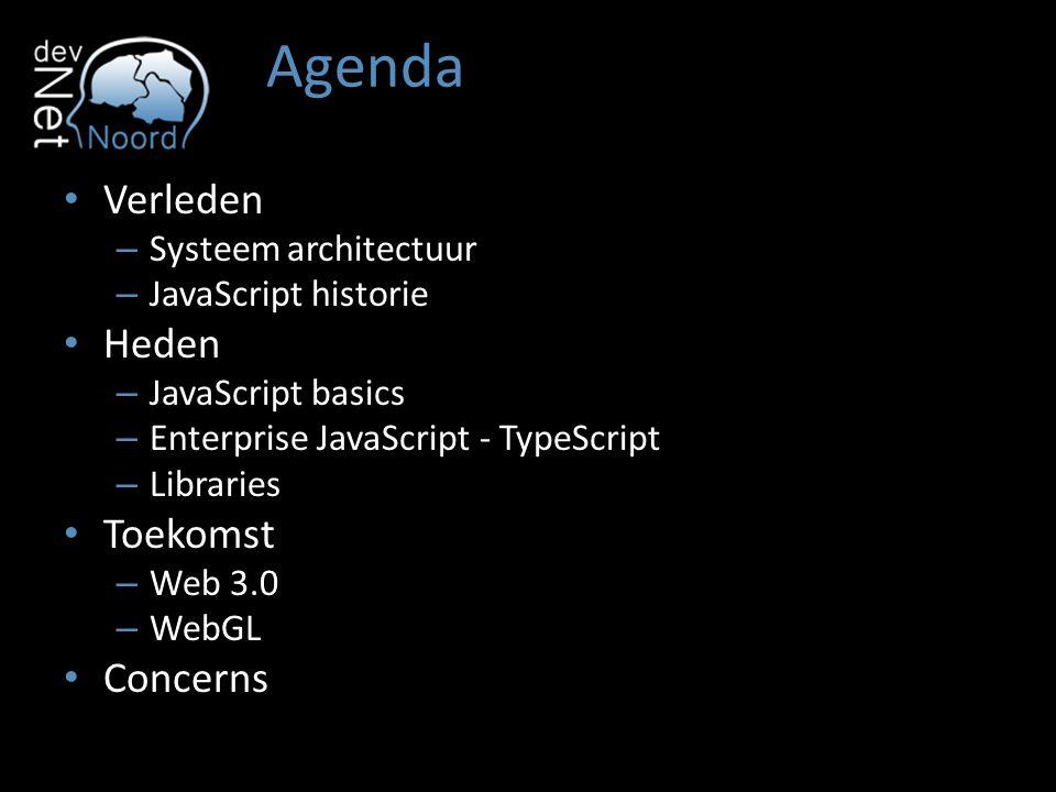 Agenda Verleden Heden Toekomst Concerns Systeem architectuur