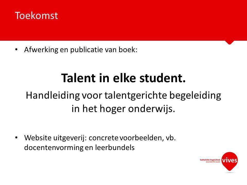 Handleiding voor talentgerichte begeleiding in het hoger onderwijs.