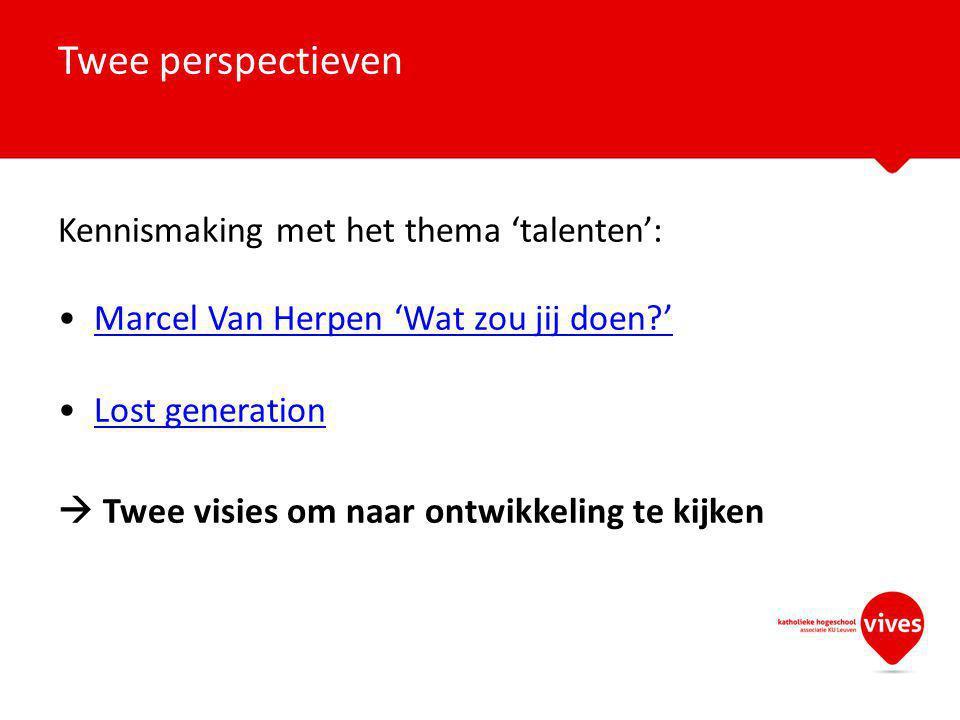Twee perspectieven Kennismaking met het thema 'talenten':