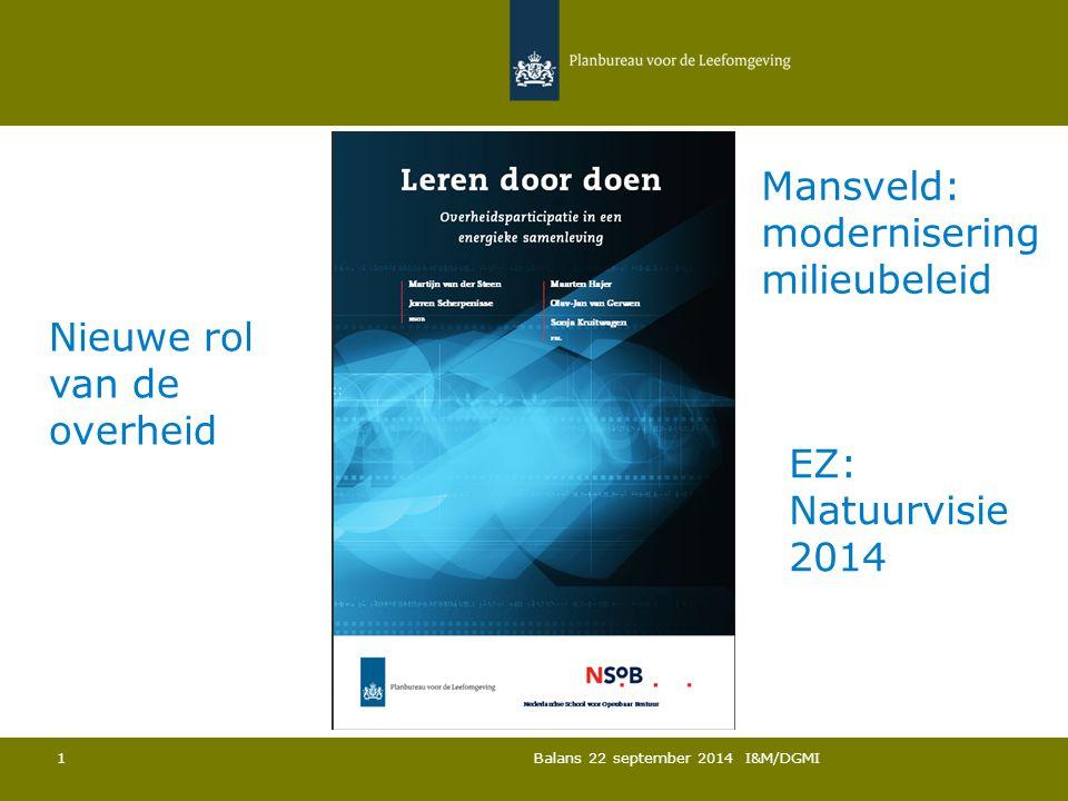 Mansveld: modernisering milieubeleid Nieuwe rol van de overheid EZ: