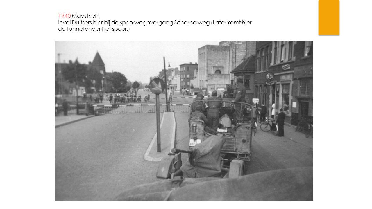 1940 Maastricht Inval Duitsers hier bij de spoorwegovergang Scharnerweg (Later komt hier de tunnel onder het spoor.)
