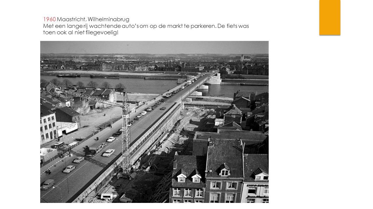 1960 Maastricht, Wilhelminabrug