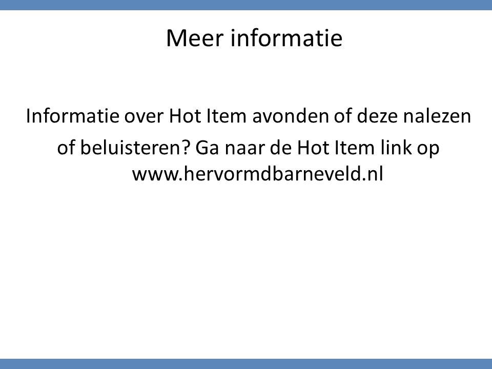 Meer informatie Informatie over Hot Item avonden of deze nalezen