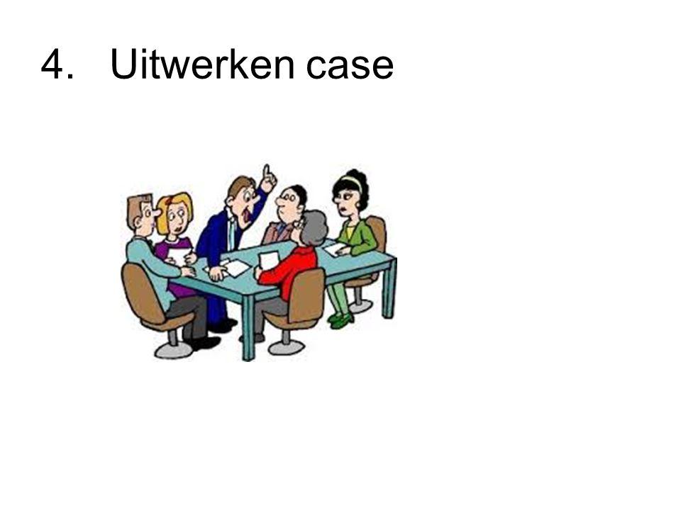 4. Uitwerken case
