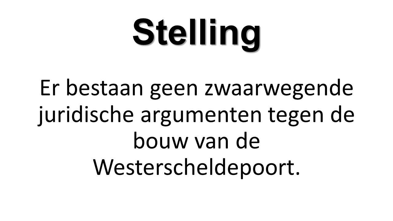 Stelling Er bestaan geen zwaarwegende juridische argumenten tegen de bouw van de Westerscheldepoort.