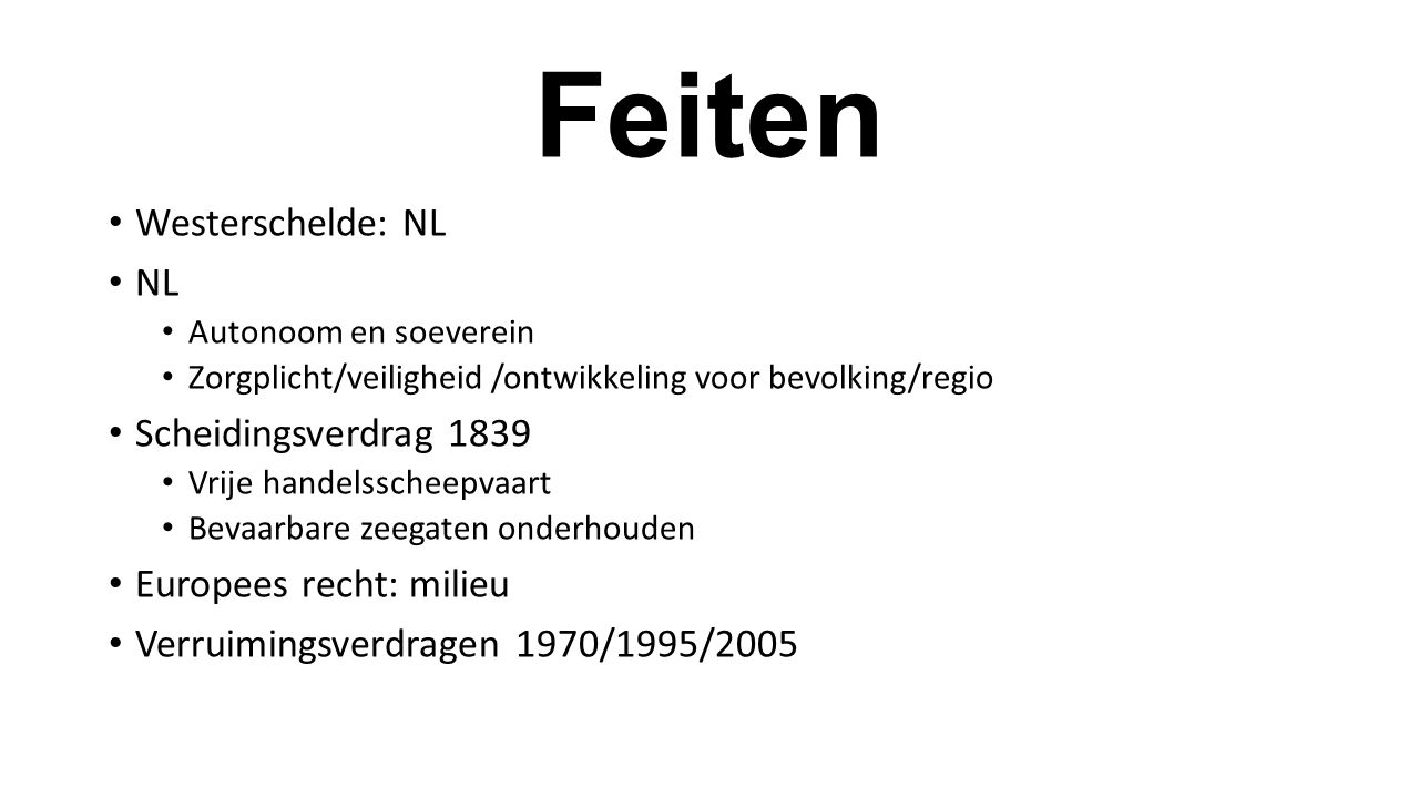 Feiten Westerschelde: NL NL Scheidingsverdrag 1839